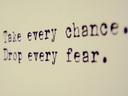 chance, fear, quote, text, words