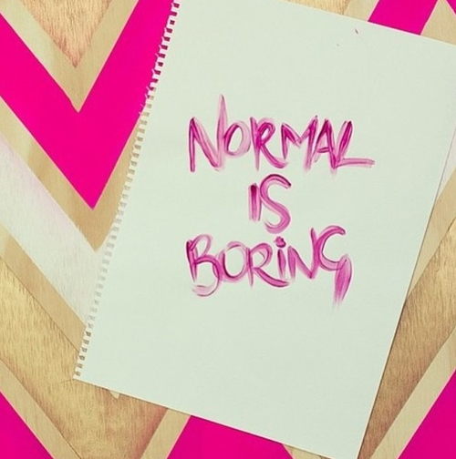 boring and normal