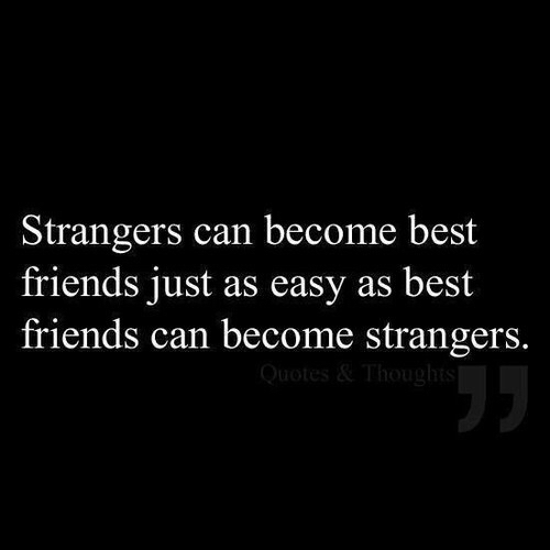 best friend, black, quote, strangers