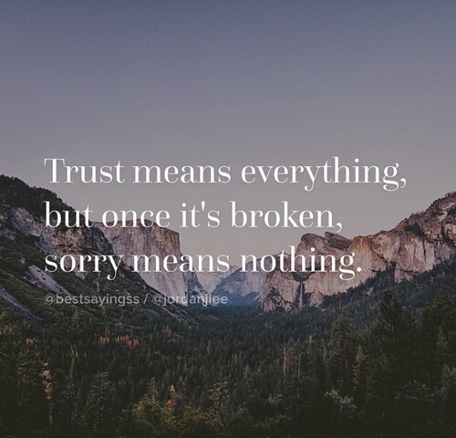 When Trust Is Broken Sorry Means Nothing Quotes: Boy, Broken, Everything, Girl, Nothing, Sorry, Trust, That