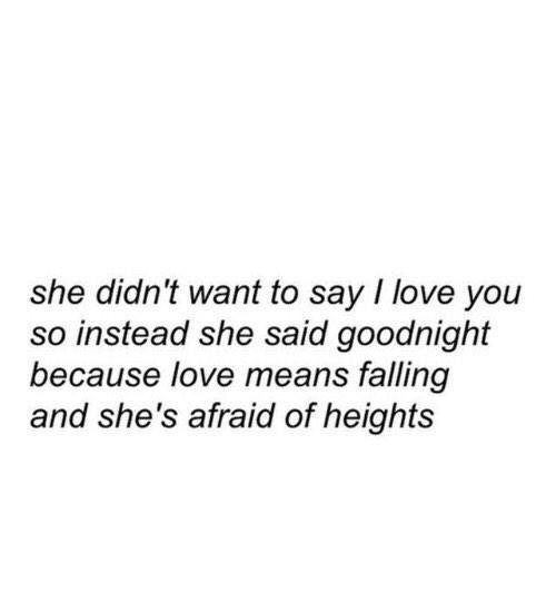 Falling, Fear, Goodnight, Heights, Love, Poem, Quote, Text .