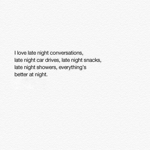 all night, conversations, late night, life, me, quote ...
