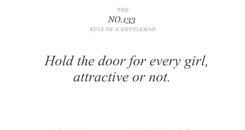 attractive, cute, door, every, gentleman, girl, hold, love, not, rules of a gentleman, separate with comma, true