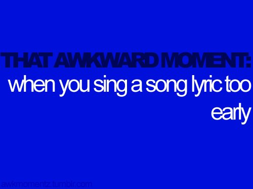 awkward, blue, funny, quote, song