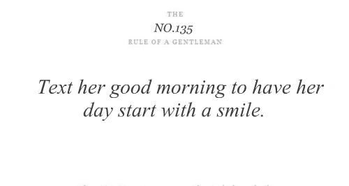 day, good, good morning, have, her, love, morning, rules of a gentleman, separate with comma, smile, start, text, with a smile