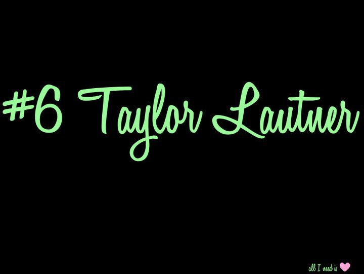 all i need is, babsibou, list, taylor, taylor lautner