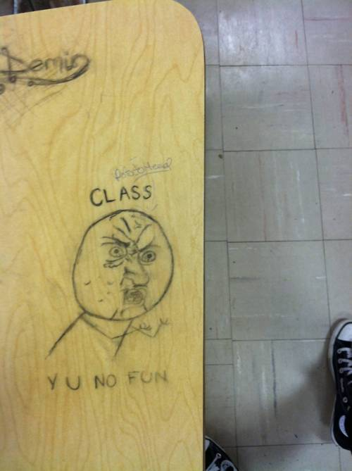 class, desk, doodle, education, fun, funny, loool, love this, no fun:), school, table, text, y u no