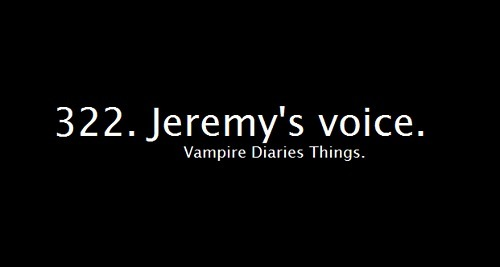 hnnnng, jeremy, jeremy gilbert, pillow talk voice, the vampire diaries