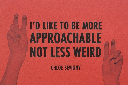 approachable, chloe sevigny, quote, text, weird