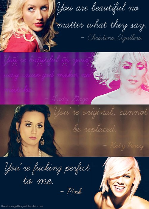 aguilera, beautiful, beauty, christina, christina agiulera, christina aguilera, chrsitina aguilera, famous, fucking perfect, gaga, girl, girls, inspiration, katy perry, lady gaga, monster, monsters, musicicans, p!nk, perfect, pink, quote, quotes