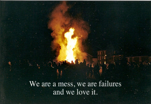 bon fire, failure, fire, love, mess, night, quote, separate with comma