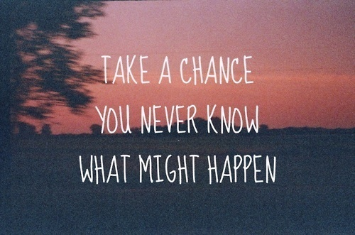 chance, happen, happiness, heart, quote