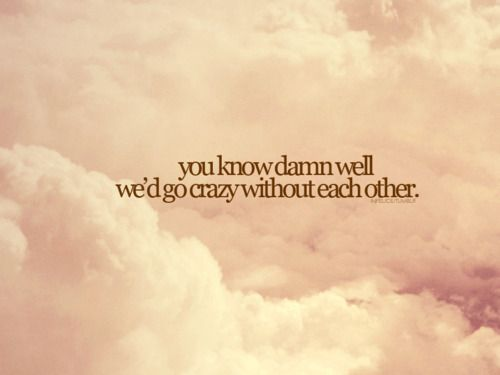 clouds, crazy, eachother, love, quote - image #212392 on Favim.com