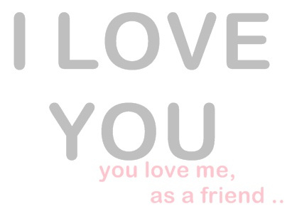 friend, heart, i love you, love, quotes, text, typography, unhappy love