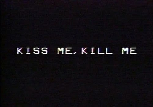 kill me, kiss me, quote, quotes, words - image #213506 on ...
