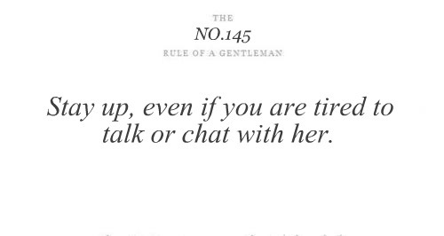 are, chat, cute, even, gentleman, her, ladies, lady, rule, rule of a gentleman, rule of a lady, stay, talk, tired, with, you