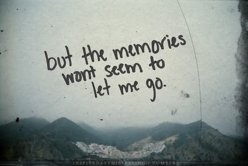kinda sad, let me go, love, memories, mountains, sad, seem, text, vintage