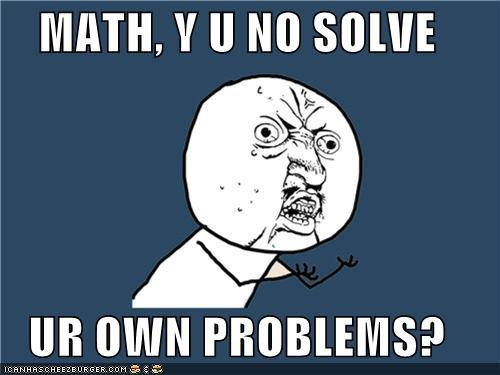 lol, math, meme, own, problems