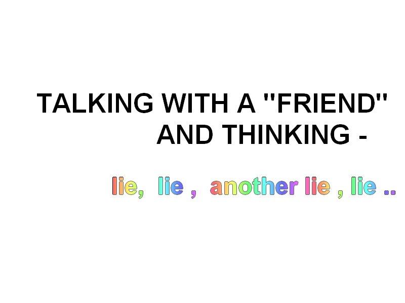 colours, fake, fake friendship, friends, liar