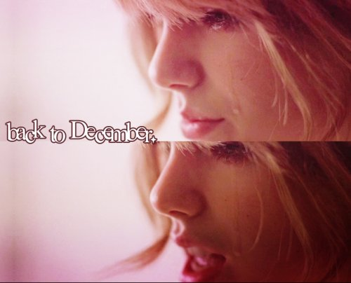 back to december, cry, sad, song, taylor swift - image ...