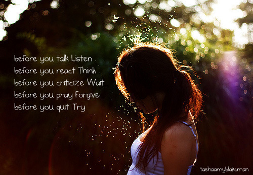 before, criticize, forgive, inspiredmyinspiration, listen, person, pray, quit, quote, react, talk, think, try, wait, you