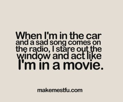 car, funny, i do it ! :o, movie, nature, quote, sad song, truth, window