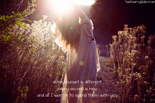 different, girl, inspiredmyinspiration, love, new, quote, second, spend, sun, sunset, want, you