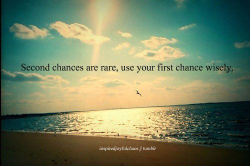 beach, chance, chances, first, landscape, nature, photography, quote, quotes, sea, second, second chances, sunshine, text, wisdom, wisely, words