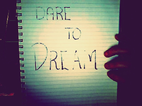 dare, dare to dream, drawing, dream, hope, letters, paper