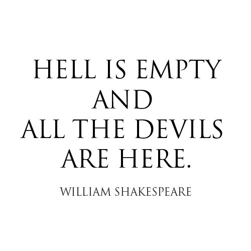 devils, empty, hell, shakespeare, william, world
