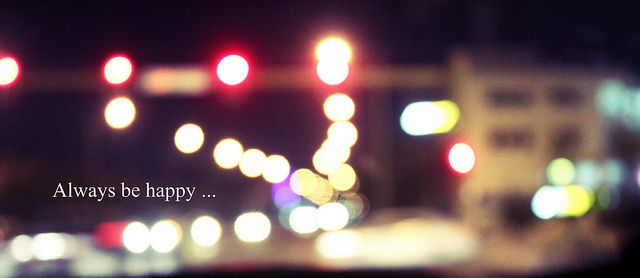 always be happy, bokeh, city, lights, photography