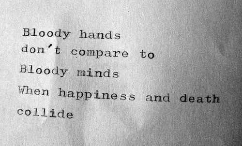 bloody, collide, compare, death, happiness, minds, quote, typography