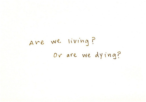 dying, living, question, text