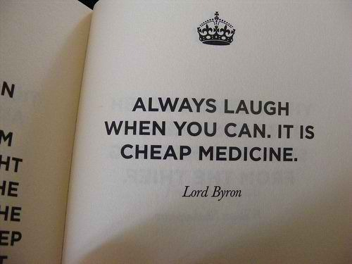 always laugh, can, cheap medicine, it is, laugh, medicine, quote, when, when you can, you, you can