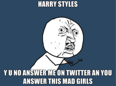 harry styles, twitter, y u no, y u no guy