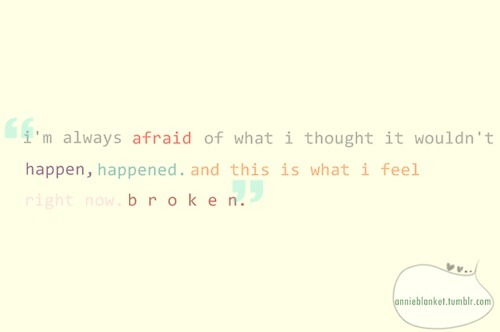 broken heart love quote selfquote thoughts Favim.com 171515 Tumblr Quotes About Being Broken